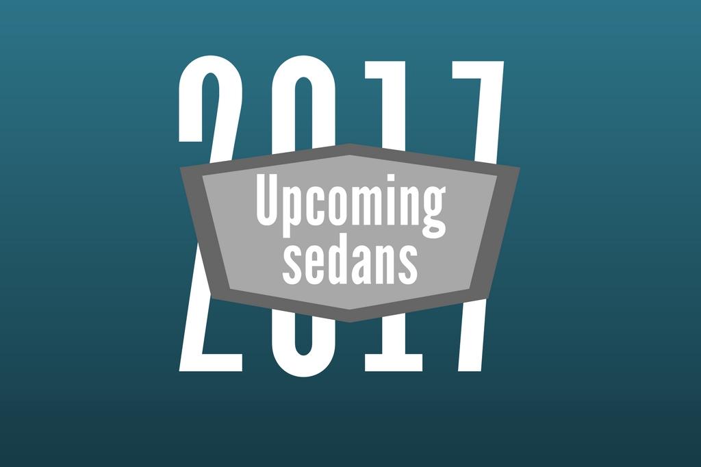 upcoming sedans 2017