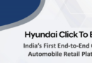 "Hyundai Launches ""Click To Buy"" End To End Online Car Buying Platform"